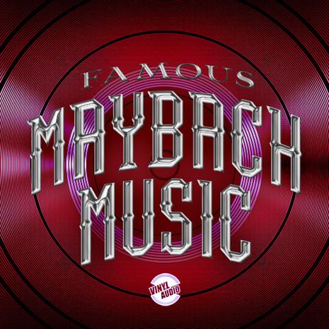 Famous Maybach Music