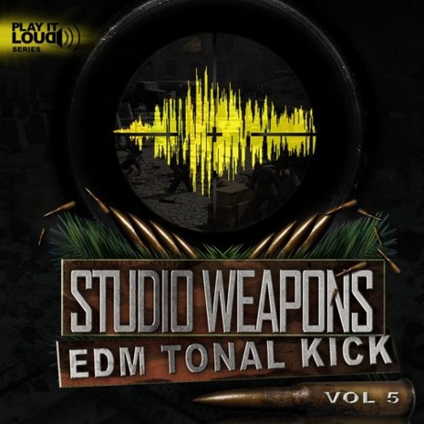 Play It Loud: Studio Weapons 5 EDM Tonal Kick