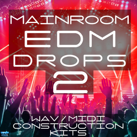 Mainroom EDM Drops 2