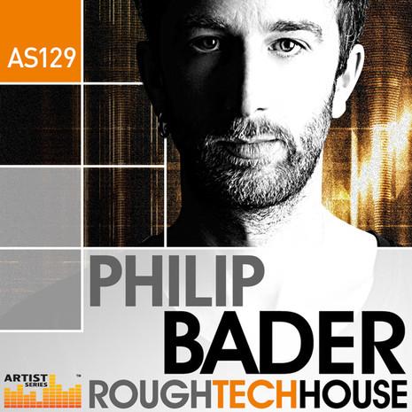 Philip Bader: Rough Tech House