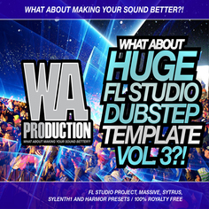 What About: Huge FL Studio Dubstep Template 3