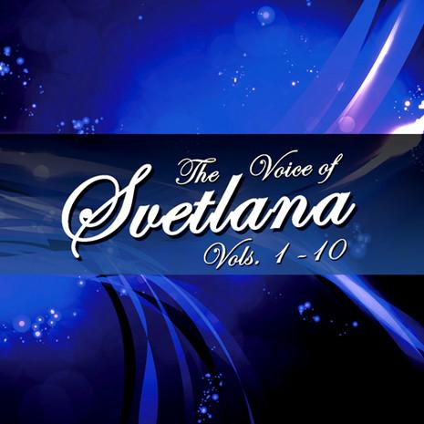 The Voice Of Svetlana Bundle (Vols 1-10)