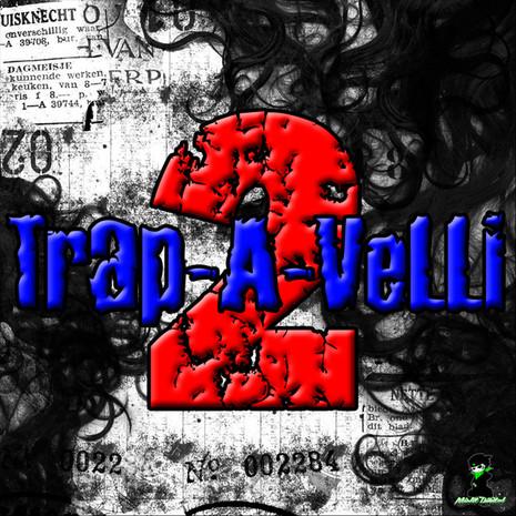 Trap-A-Velli Vol 2