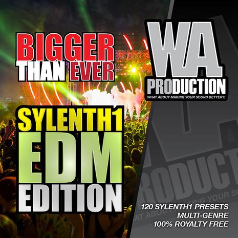 Bigger Than Ever: Sylenth1 EDM Edition