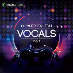 Commercial EDM Vocals Vol 1