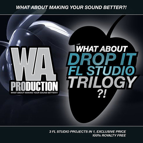 What About: Drop It FL Studio Trilogy