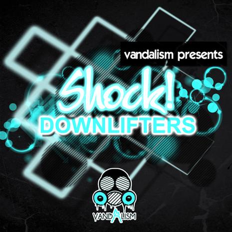 Shock! Downlifters