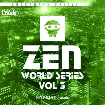 Play It Loud: Zen World Series Vol 3 For Sylenth1