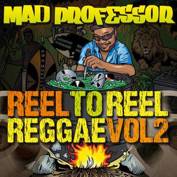 Mad Professor: Reel to Reel Reggae Vol 2