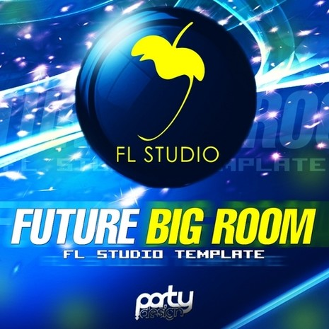 Future Big Room FL Studio Template Vol 1