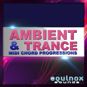 Ambient & Trance MIDI Chord Progressions