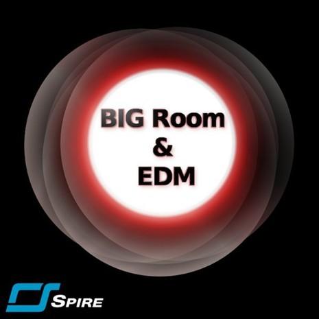 Big Room & EDM for Spire