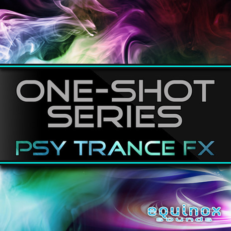 One-Shot Series: Psy Trance FX