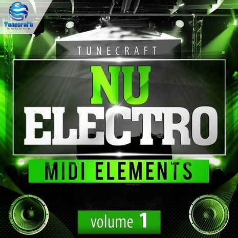 Tunecraft Nu Electro MIDI Elements Vol 1
