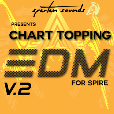 Chart-Topping EDM For Spire Vol 2