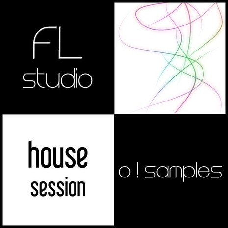 O! FL Studio House Session
