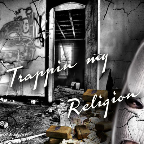 Trappin' My Religion