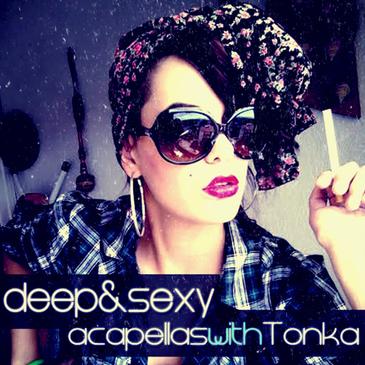 Deep & Sexy Acapellas With Tonka