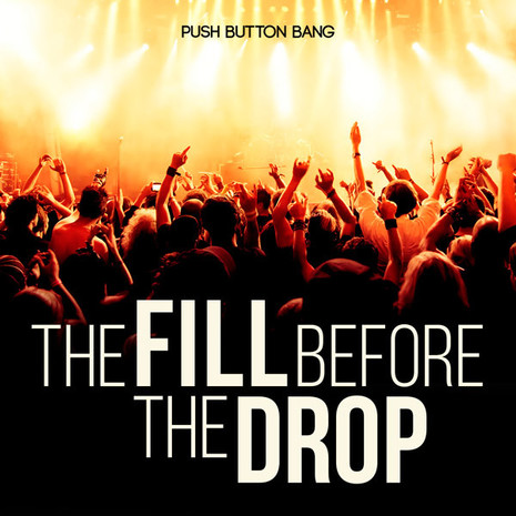 The Fill Before The Drop