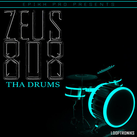 Epikh Pro Presents: Zeus 808 Tha Drums
