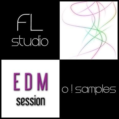 O! FL Studio EDM Session