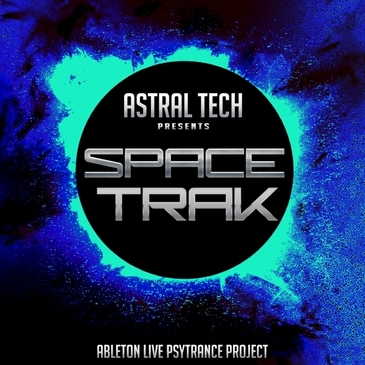 Astral Tech: Ableton Live Spacetrak Project