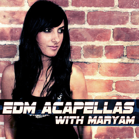 EDM Acapellas With Maryam
