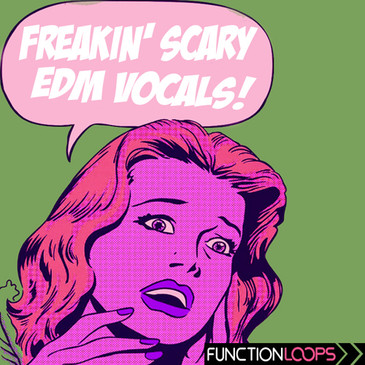 Freakin' Scary EDM Vocals