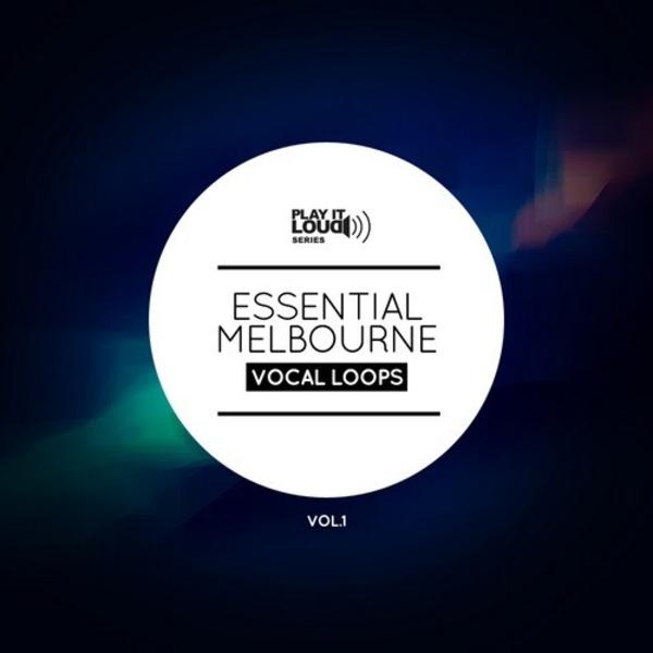 Play It Loud: Essential Melbourne Vocal Loops Vol 1