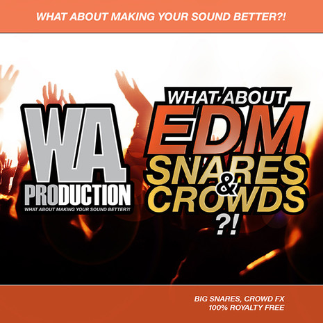 What About: EDM Snares & Crowds
