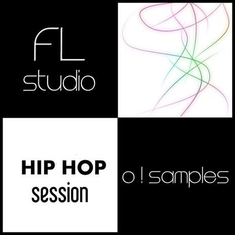 O! FL Studio Hip Hop Session