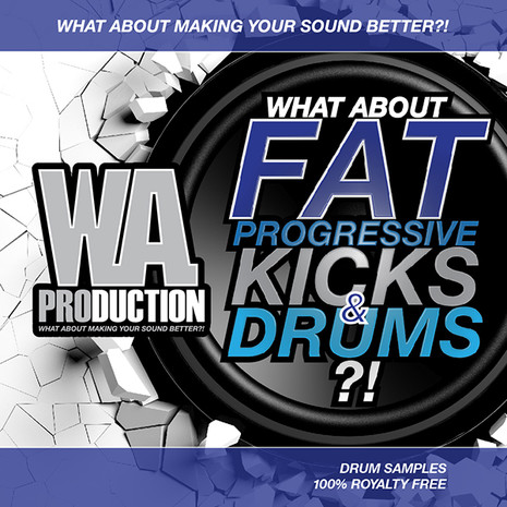 What About: Fat Progressive Kicks & Drums