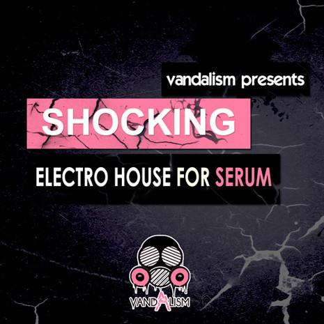 Shocking Electro House For Serum