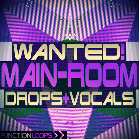 WANTED! Mainroom Drops & Vocals