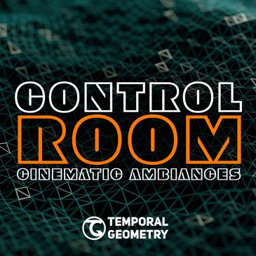 Control Room: Cinematic Ambiences