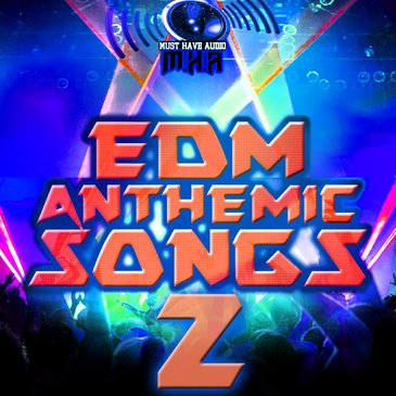 Must Have Audio: EDM Anthemic Songs 2