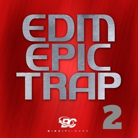 EDM Epic Trap 2
