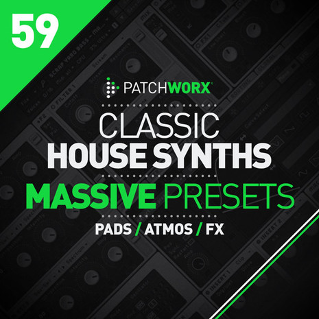 Patchworx 59: Classic House Synths For Massive