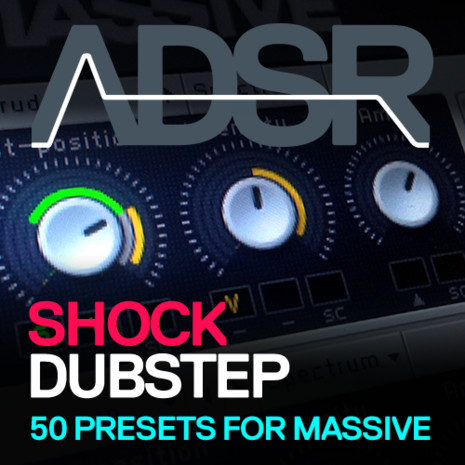 ADSR: Dubstep Shock