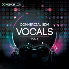 Commercial EDM Vocals Vol 3