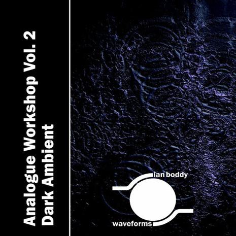 Analogue Workshop Vol 2: Dark Ambient