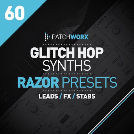 Patchworx 60: Glitch Hop Synths For NI Razor