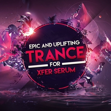 Epic & Uplifting Trance For Xfer Serum