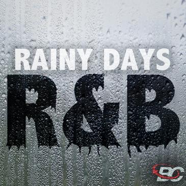 Rainy Days R&B