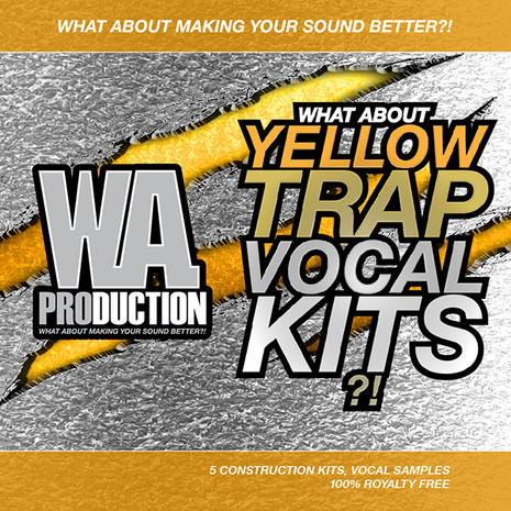 What About: Yellow Trap Vocal Kits