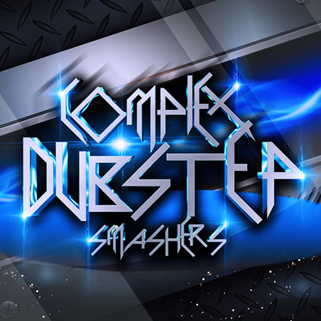 Complex Dubstep Smashers