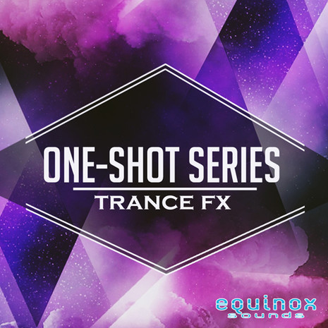 One-Shot Series: Trance FX
