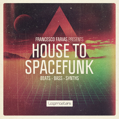 Francesco Farias: House To Spacefunk