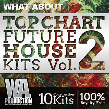 What About: Top Chart Future House Kits 2