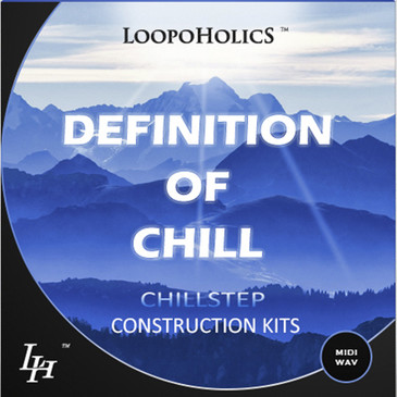 Definition of Chill Vol 1: Chillstep Construction Kits